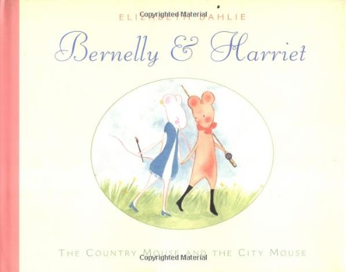 Bernelly & Harriet: The Country Mouse and the City Mouse