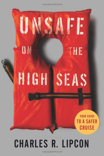 Unsafe on the High Seas: Your Guide to a Safer Cruise