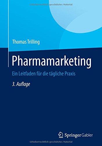 Pharmamarketing: Ein Leitfaden für die tägliche Praxis (German Edition)
