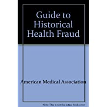 Guide to the American Medical Association Historical Health Fraud and Alternative Medicine Collection
