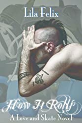 How It Rolls (Love and Skate Book 2)