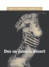 Des os dans le désert par Sergio González Rodríguez