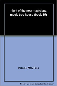 Book night of the new magicians: magic tree house (book 35)