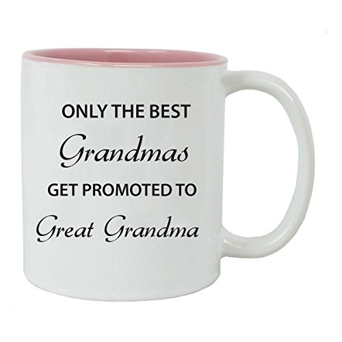 Only the Best Grandmas Get Promoted to Great Grandma Ceramic Coffee Mug, Pink ()