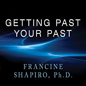 Getting Past Your Past Audiobook