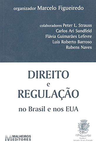 Direito e Regulação no Brasil e nos EUA