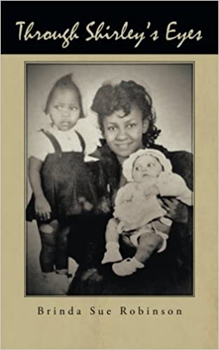 Through Shirley's Eyes: Brinda Sue Robinson: 9781491711408: Amazon