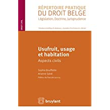Usufruit, usage et habitation: Aspect civils (Répertoire pratique du droit belge) (French Edition)