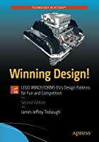 Winning Design!: LEGO MINDSTORMS EV3 Design Patterns for Fun and Competition, 2nd Edition