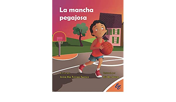 La mancha pegajosa (Spanish Edition) - Kindle edition by Irma Terrón Tamez, Isis De Sousa, Frank Joseph Ortiz Bello. Children Kindle eBooks @ Amazon.com.