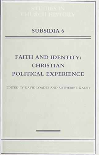 Faith and Identity: Christian Political Experience (Studies in Church History: Subsidia)