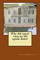 Why did cancer turn my life upside down? Paperback