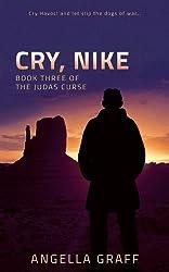 Cry, Nike! (The Judas Curse Book 3)