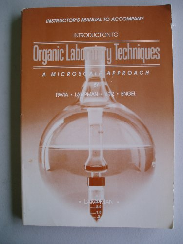 Instructor's Manual To Accompany Introduction To Organic Laboratory Techniques (A Microscale Approach)