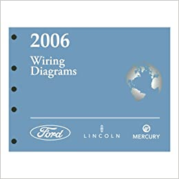 2006 taurus wiring diagram (also covers 2007 model year): ford motor  company: amazon com: books