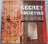 Secret Societies in Singapore, Irene Lim and Singapore History Museum Staff, 9813018798