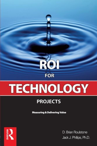 Download ROI for Technology Projects: Measuring & Delivering Value pdf epub