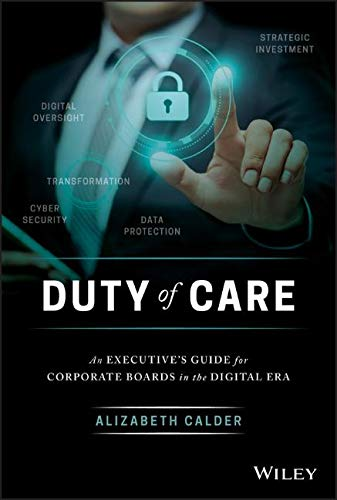 - Duty of Care: An Executive's Guide for Corporate Boards in the Digital Era