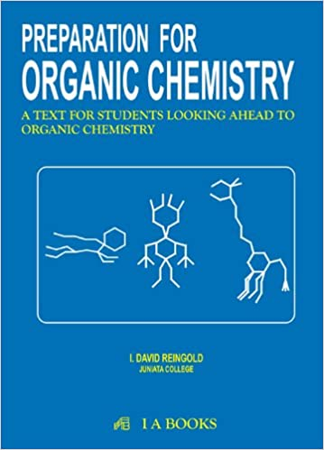 Preparation For Organic Chemistry Help For Organic Chemistry I  Preparation For Organic Chemistry Help For Organic Chemistry I David  Reingold  Amazoncom Books