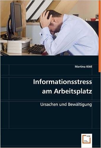 Informationsstress am Arbeitsplatz: Ursachen und Bewältigung
