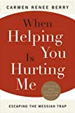 When Helping You Is Hurting Me: Escaping the