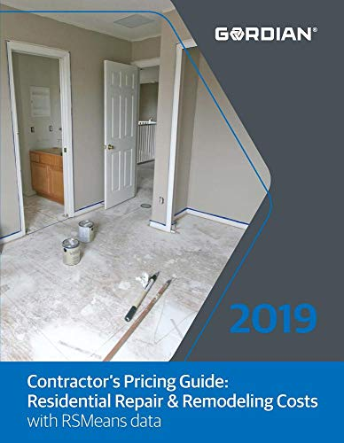 (Contractor's Pricing Guide Residential Repair & Remodeling Costs With RSMeans Data 2019)
