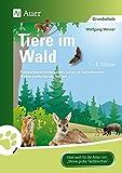 Tiere im Wald: Problemlösend-entdeckendes Lernen im Sachunterricht: Wissen erarbeiten und festigen (1. bis 4. Klasse) (Tiere in ihren Lebensträumen)