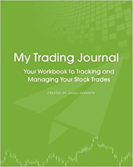 my trading journal your workbook to tracking and managing your