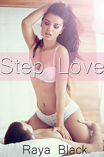 Step Love BUNDLE (Taboo Forbidden Erotic - Milf First Black