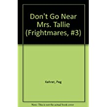 DON'T GO NEAR MRS. TALLIE (FRIGHTMARES 3)