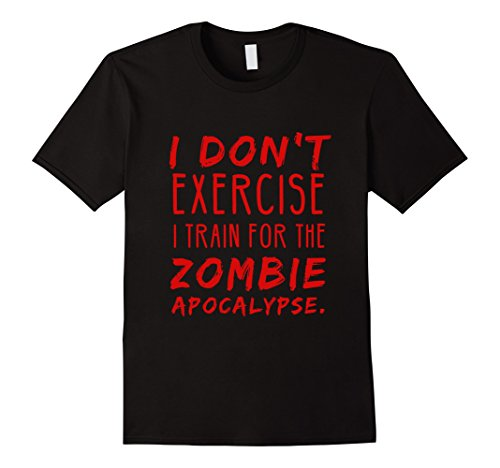 Mens I Dont Exercise I Train For The Zombie Apocalypse Tshirt XL (Zombie Apocalypse Tshirt)