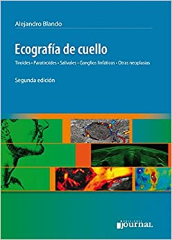 ECOGRAFIA DE CUELLO. TIROIDES, PARATIROIDES, SALIVALES, GANGLIOS LINFATICOS, OTRAS NEOPLASIAS