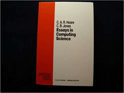 essays in computing science prenticehall international series in  essays in computing science prenticehall international series in computer  science c a r hoare c b jones  amazoncom books