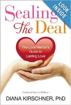 Read Online Diana Kirschner, Sealing the Deal: The Love Mentor's Guide to Lasting Love PDF