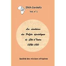 Les circulaires des Préfets apostoliques de Côte d'Ivoire (1895-1911) (SMA - Sankofa) (French Edition)