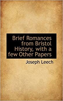 Book Brief Romances from Bristol History, with a few Other Papers