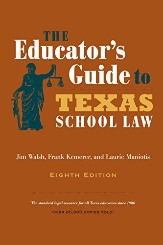 The Educator's Guide to Texas School Law: Eighth Edition Pdf