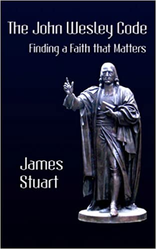 Download The John Wesley Code: Finding a Faith that Matters PDF