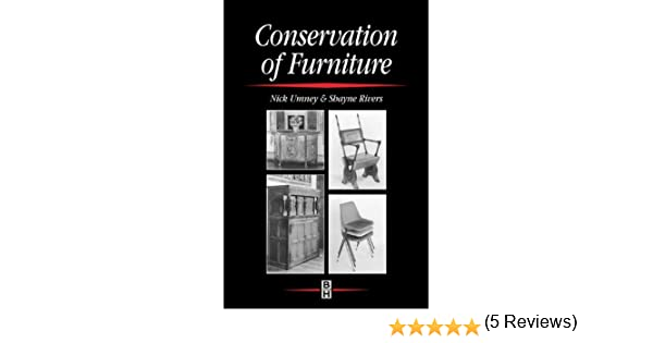 Amazon.com: Conservation Of Furniture (Butterworth Heinemann Series In  Conservation And Museology) EBook: Shayne Rivers, Nick Umney: Kindle Store