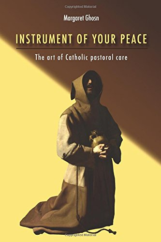 Read Online Instrument of Your Peace: The Art of Catholic Pastoral Care pdf