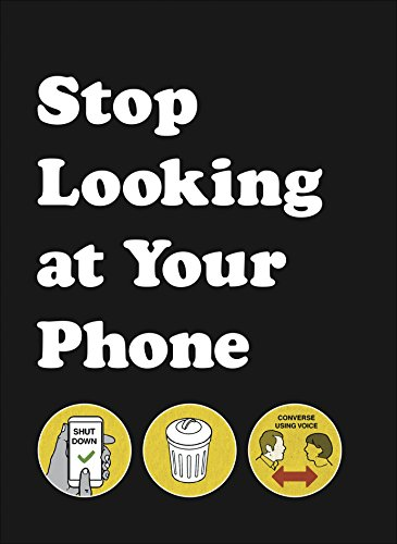 Stop Looking At Your Phone