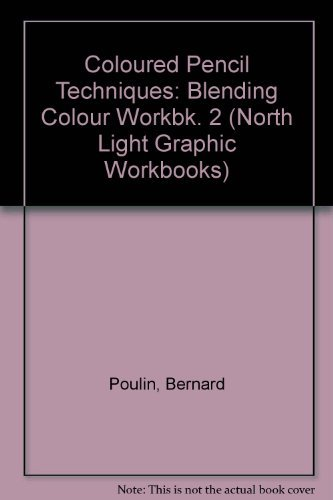 Colored Pencil Techniques: Blending Color, Workbook 2 (North Light Graphic Workbooks)