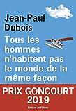 Tous les hommes n'habitent pas le monde de la m錨me fa莽on (French Edition)