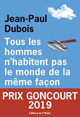 Tous les hommes n'habitent pas le monde de la même façon por Jean-Paul Dubois