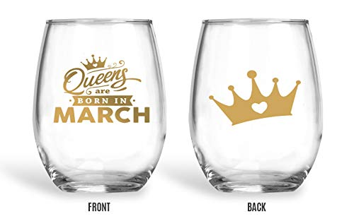 BadBananas Queens Are Born In March – Birthday Gifts For for Pisces or Aries Zodiac Signs – 21 oz Stemless Wine Glass with Metallic Gold Ink