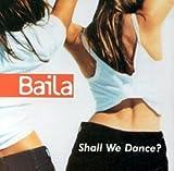 Shall We Dance by Baila