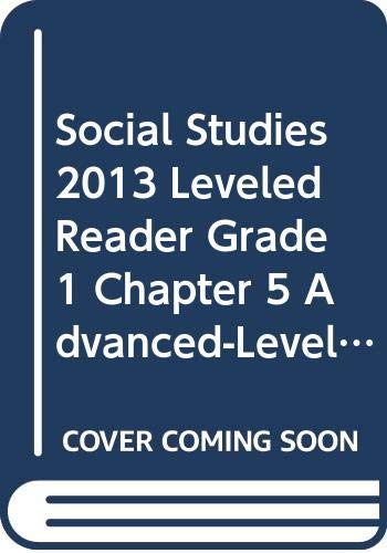 SOCIAL STUDIES 2013 LEVELED READER GRADE 1 CHAPTER 5 ADVANCED-LEVEL:    SACAGAWEA: TRAIL GUIDE AND EXPLORER