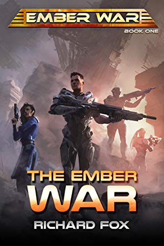 The Ember War (The Ember War Saga Book 1) by [Fox, Richard]