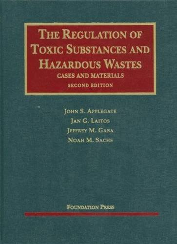 The Regulation of Toxic Substances and Hazardous Wastes, 2d (University Casebook Series)