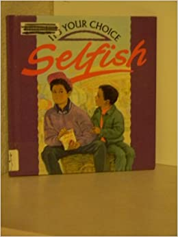 Book Selfish (It's Your Choice)